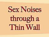 Loud Sex Noises Through Thin Walls